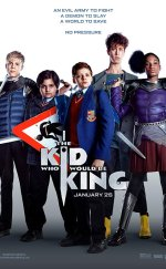 Kral Olacak Çocuk – (The Kid Who Would Be King)
